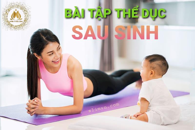 Bài tập thể dục sau sinh - Gợi ý thực đơn giảm mỡ giảm cân sau sinh
